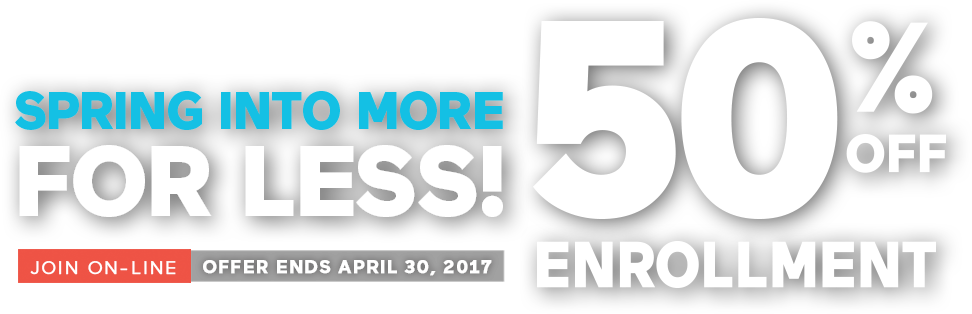 Spring into More for Less - 50% off Enrollment